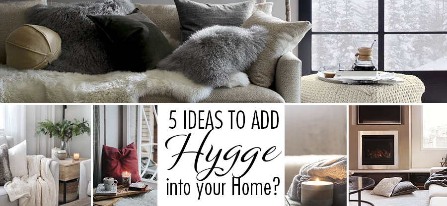 How to Incorporate the Danish Lifestyle Trend – HYGGE – into Your Home?